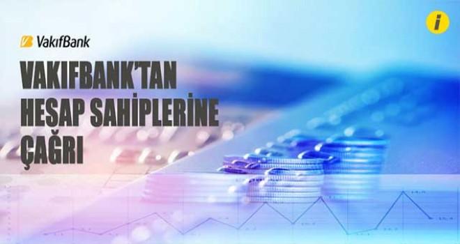 VAKIFBANK'TAN HESAP SAHİPLERİNE ÇAĞRI