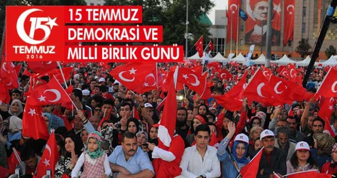 DEMOKRASİ VE MİLLİ BİRLİK GÜNÜ KUTLANIYOR