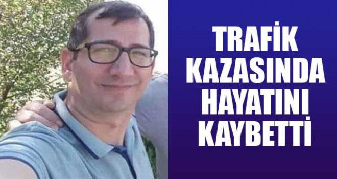 UZMAN ÇAVUŞ KAZADA HAYATINI KAYBETTİ