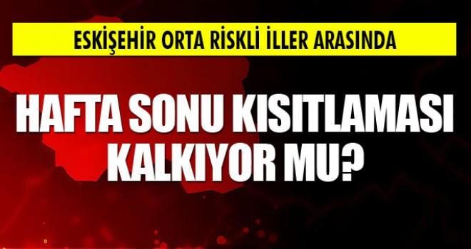 HAFTA SONU KISITLAMASI DÜŞÜK VE ORTA RİSKLİ İLLERDE KALDIRILDI