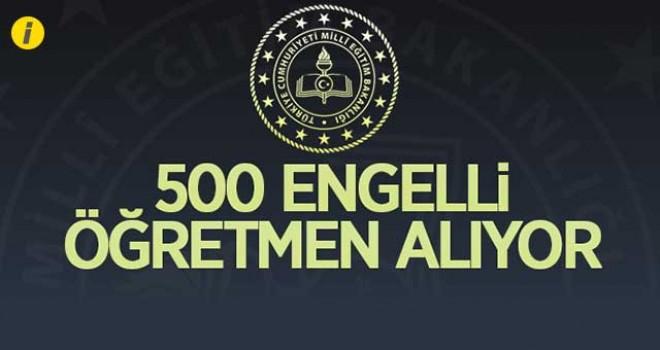 500 ENGELLİ ÖĞRETMEN ALINACAK