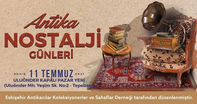 ANTİKA NOSTALJİ GÜNLERİ BAŞLIYOR
