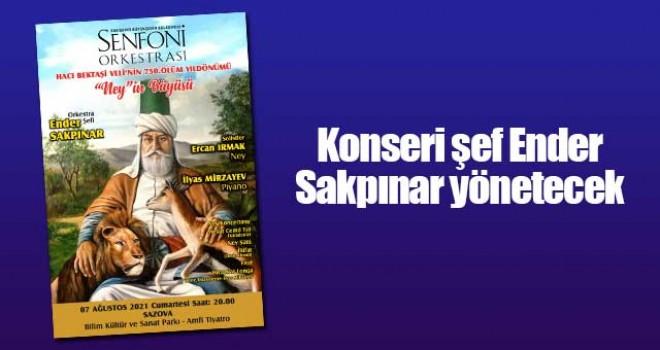 HACI BEKTAŞİ VELİ'NİN ANISINA SENFONİK KONSER